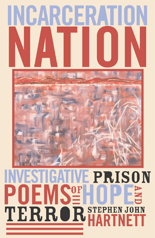 Cover image for the book Incarceration Nation: Investigative Prison Poems of Hope and Terror