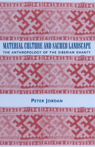 Cover image for the book Material Culture and Sacred Landscape: The Anthropology of the Siberian Khanty