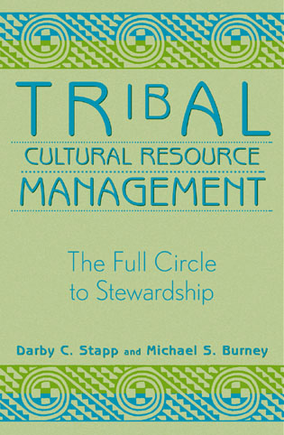 Cover image for the book Tribal Cultural Resource Management: The Full Circle to Stewardship