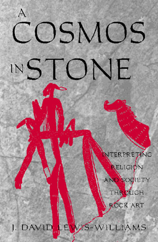 Cover image for the book A Cosmos in Stone: Interpreting Religion and Society Through Rock Art
