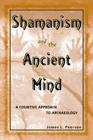 Cover image for the book Shamanism and the Ancient Mind: A Cognitive Approach to Archaeology
