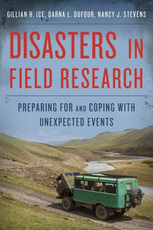 Cover image for the book Disasters in Field Research: Preparing for and Coping with Unexpected Events