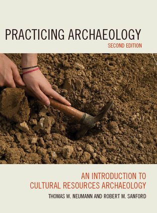 Cover image for the book Practicing Archaeology: An Introduction to Cultural Resources Archaeology, Second Edition