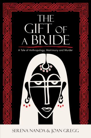 Cover image for the book The Gift of a Bride: A Tale of Anthropology, Matrimony and Murder