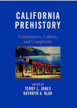 Cover image for the book California Prehistory: Colonization, Culture, and Complexity