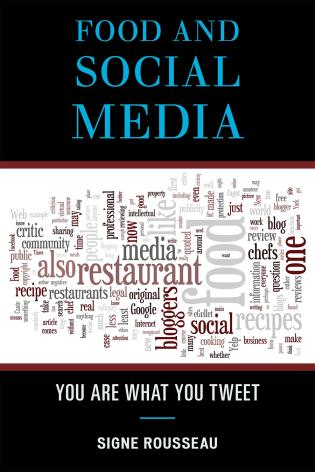 Cover image for the book Food and Social Media: You Are What You Tweet