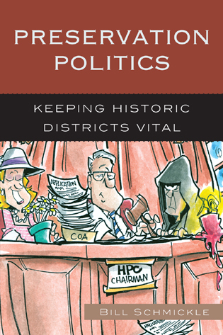 Cover image for the book Preservation Politics: Keeping Historic Districts Vital