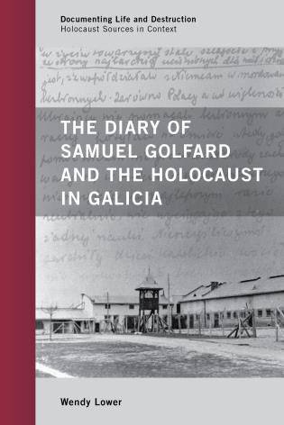 Cover image for the book The Diary of Samuel Golfard and the Holocaust in Galicia