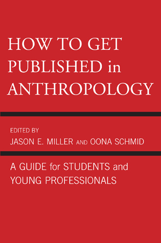 Cover image for the book How to Get Published in Anthropology: A Guide for Students and Young Professionals