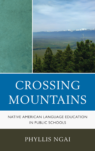 Cover image for the book Crossing Mountains: Native American Language Education in Public Schools