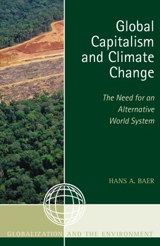 Cover image for the book Global Capitalism and Climate Change: The Need for an Alternative World System
