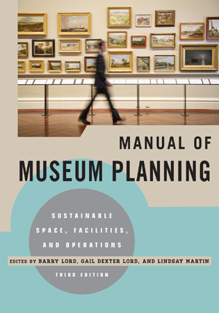 Cover image for the book Manual of Museum Planning: Sustainable Space, Facilities, and Operations, 3rd Edition