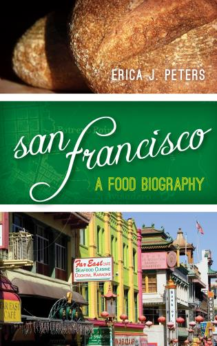 Cover image for the book San Francisco: A Food Biography