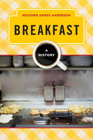 Cover image for the book Breakfast: A History