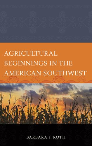 Agricultural beginnings in the american southwest 9780759121713 agricultural beginnings in the american southwest fandeluxe Images