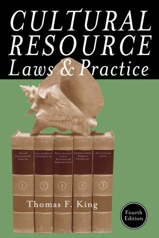 Cover image for the book Cultural Resource Laws and Practice, Fourth Edition