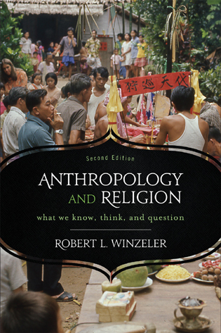 Cover image for the book Anthropology and Religion: What We Know, Think, and Question, 2nd Edition