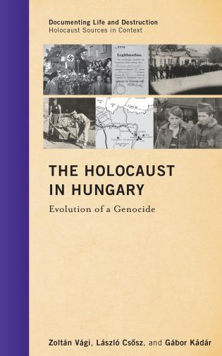 Cover image for the book The Holocaust in Hungary: Evolution of a Genocide
