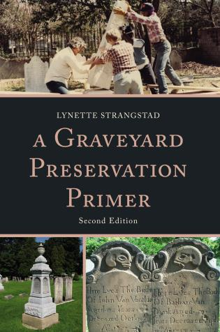 Cover image for the book A Graveyard Preservation Primer, Second Edition