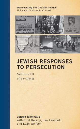 Cover image for the book Jewish Responses to Persecution: 1941–1942, Volume 3