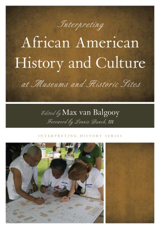 Cover image for the book Interpreting African American History and Culture at Museums and Historic Sites