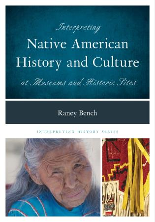 Cover image for the book Interpreting Native American History and Culture at Museums and Historic Sites
