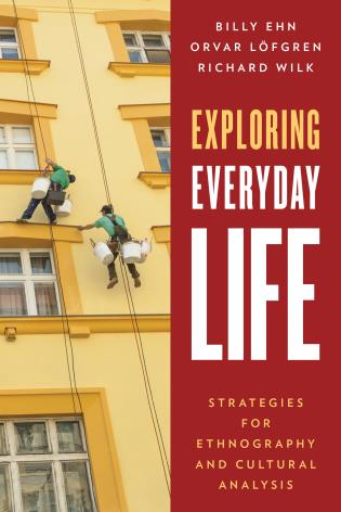 Cover image for the book Exploring Everyday Life: Strategies for Ethnography and Cultural Analysis