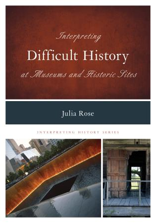 Cover image for the book Interpreting Difficult History at Museums and Historic Sites