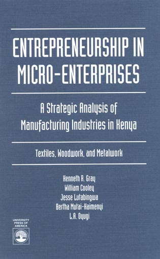 Cover image for the book Entrepreneurship in Micro-Enterprises: A Strategic Analysis of Manufacturing Industries in Kenya: Textiles, Woodwork, and Metalwork