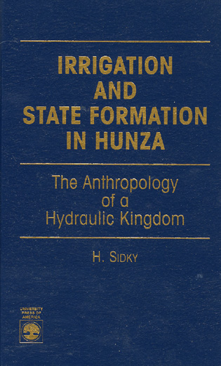 Cover image for the book Irrigation and State Formation in Hunza: The Anthropology of a Hydraulic Kingdom