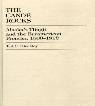 Cover image for the book The Canoe Rocks: Alaska's Tlingit and the Euramerican Frontier, 1800-1912