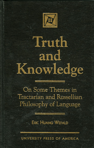 Cover image for the book Truth and Knowledge: On Some Themes in Tractarian and Russellian Philosophy of Language