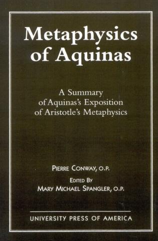 Cover image for the book Metaphysics of Aquinas: A Summary of Aquinas's Exposition of Aristotle's Metaphysics