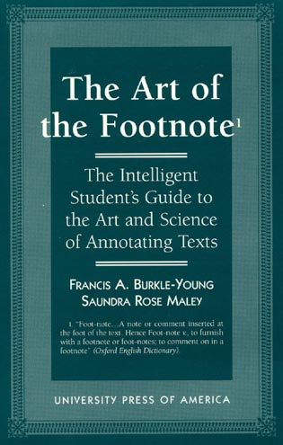 Cover image for the book The Art of the Footnote: The Intelligent Student's Guide to the Art and Science of Annotating Texts