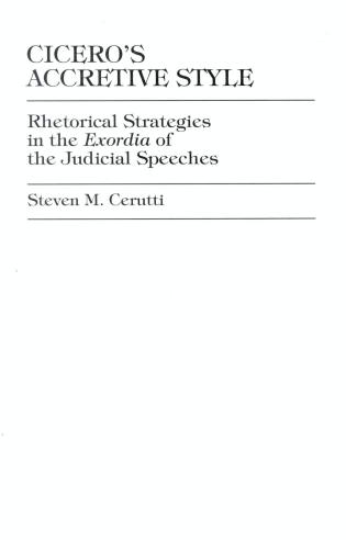 Cover image for the book Cicero's Accretive Style: Rhetorical Strategies in the Exordia of the Judicial Speeches