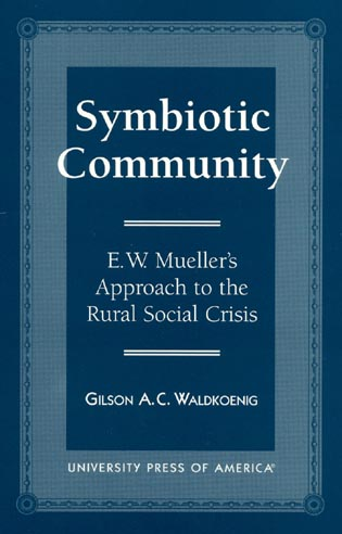 Cover image for the book Symbiotic Community: E. W. Mueller's Approach to the Rural Social Crisis