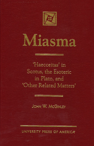 Cover image for the book MIASMA: 'Haecceitas' in Scotus, the Esoteric in Plato, and 'Other Related Matters'