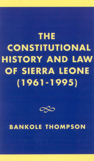Cover image for the book The Constitutional History and Law of Sierra Leone (1961-1995)
