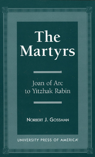 Cover image for the book The Martyrs: Joan of Arc to Yitzhak Rabin