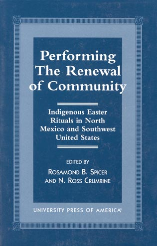 Cover image for the book Performing the Renewal of Community: Indigenous Easter Rituals in North Mexico and Southwest United States