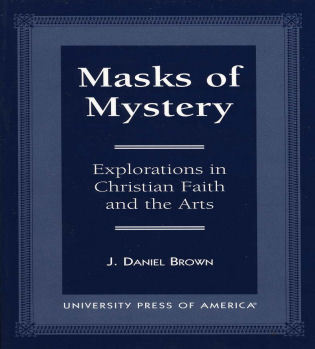 Cover image for the book Masks of Mystery: Explorations in Christian Faith and Arts