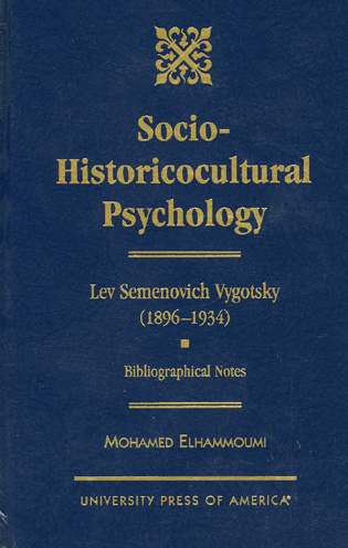 Cover image for the book The Socio-Historicocultural Psychology: Lev-Semenovich Vygotsky: Bibliographical Notes