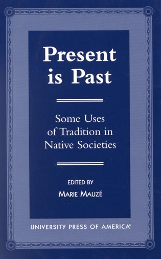 Cover image for the book Present is Past: Some Uses of Tradition in Native Societies