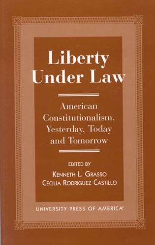 Cover image for the book Liberty Under Law: American Constitutionalism, Yesterday, Today and Tomorrow