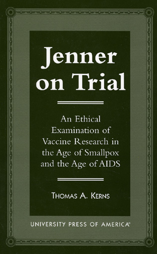 Cover image for the book Jenner on Trial: An Ethical Examination of Vaccine Research in the Age of Smallpox and the Age of AIDS