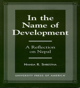 Cover image for the book In the Name of Development: A Reflection on Nepal