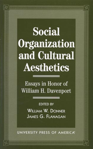 Cover image for the book Social Organization and Cultural Aesthetics: Essays in Honor of William Davenport