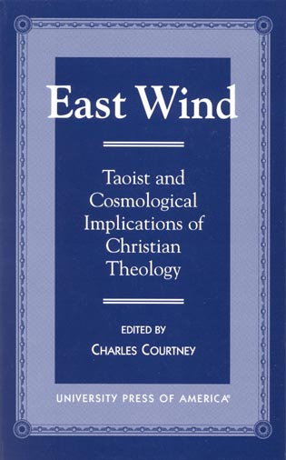 Cover image for the book East Wind: Taoist and Cosmological Implications of Christian Theology