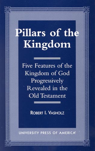 Cover image for the book Pillars of the Kingdom: Five Features of the Kingdom of God Progressively Revealed in the Old Testament