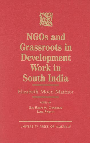 Cover image for the book NGOs and Grassroots in Development Work in South India: Elizabeth Moen Mathiot
